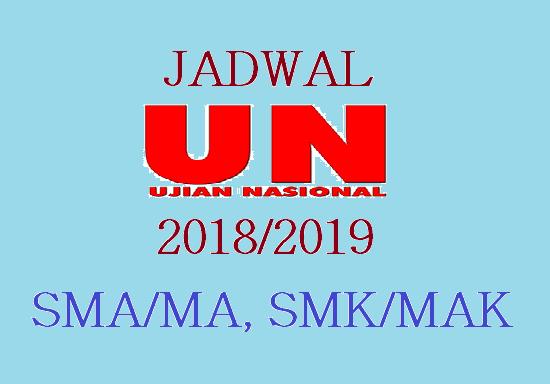 Jadwal UN  2019 untuk  SMA/MA, SMK/ MAK  dan Sederajat